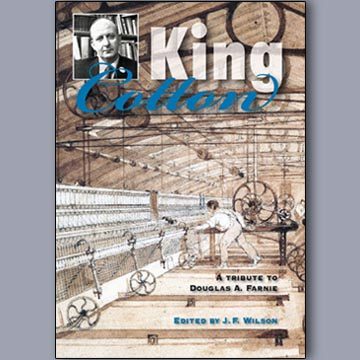 King Cotton: A tribute to Douglas A. Farnie