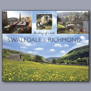 Swaledale & Richmond: the Story of a Dale